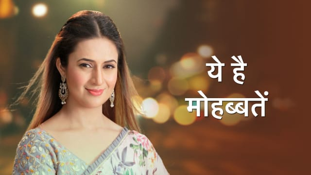 Yeh Hai Mohabbatein Serial Full Episodes, Watch Yeh Hai