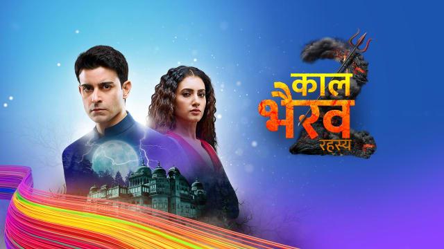 Kaal Bhairav Rahasya Serial Full Episodes, Watch Kaal