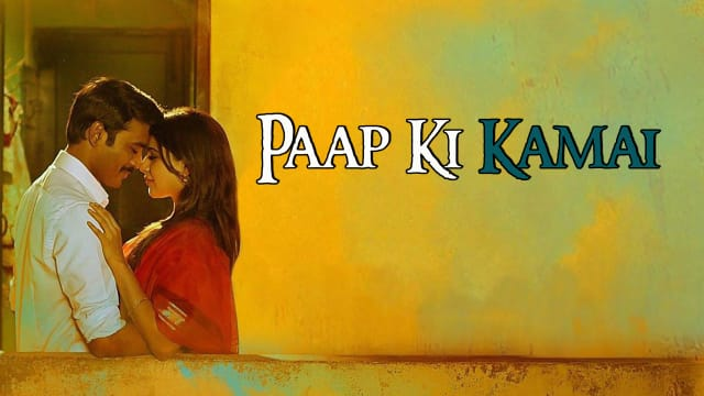 Paap Ki Kamai Full Movie, Watch Paap Ki Kamai Film on Hotstar