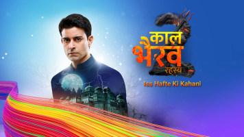 Kaal Bhairav Rahasya 2 - Iss Hafte Ki Kahani