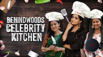 Behindwoods Celebrity Kitchen