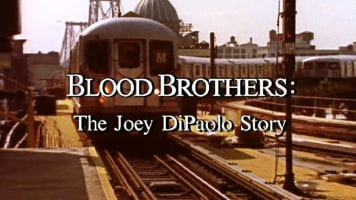 Blood Brothers: The Joey DiPaolo Story