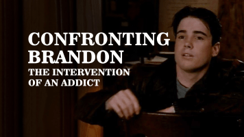 Confronting Brandon: The Intervention of an Addict