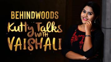 Behindwoods Kutty Talks with Vaishali