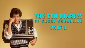 The Zen Diaries of Garry Shandling Part - II