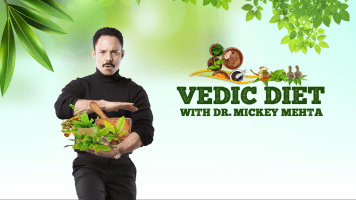 Vedic Diet with Dr. Mickey Mehta