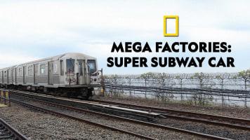 Megafactories: Super Subway Car