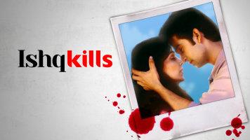 Ishq Kills