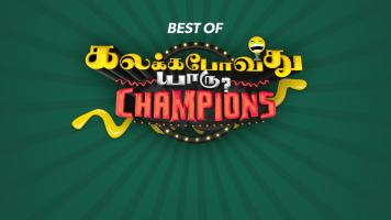 Best of Kalakka Povadhu Yaaru Champions
