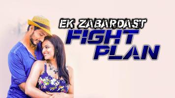 Ek Zabardast Fight Plan
