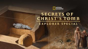 Secrets of Christ's Tomb: Explorer Special
