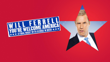Will Ferrell: You're Welcome America. A Final Night With George W Bush