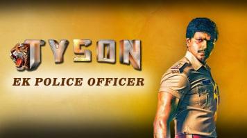 Tyson - Ek Police Officer