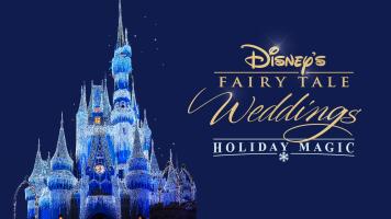 Disney's Fairy Tale Weddings: Holiday Magic