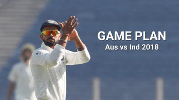Game Plan - Aus vs Ind 2018