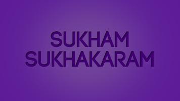 Sukham Sukhakaram