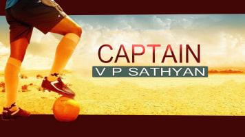Captain V. P. Sathyan Specials